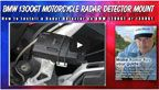 How to Mount a radar detector on a BMW 1200GT or 1300GT Motorcycle