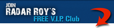 Join Radar Roy's FREE v.i.p. Club